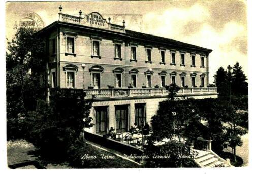 10 - Abano Terme Anni '50 (Pd), Stabilimento Termale Roma